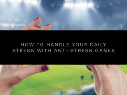 How to Handle your Daily Stress with Anti-Stress Games
